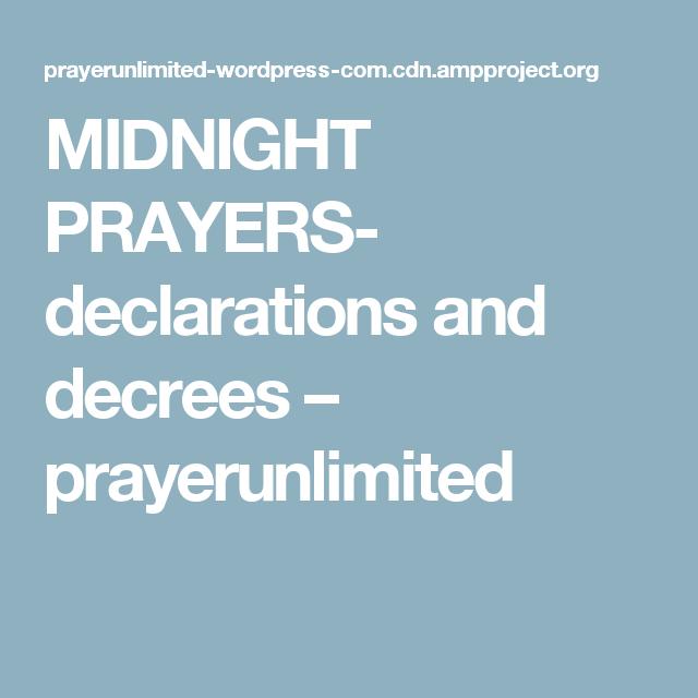 MIDNIGHT PRAYERS- declarations and decrees – prayerunlimited | bible