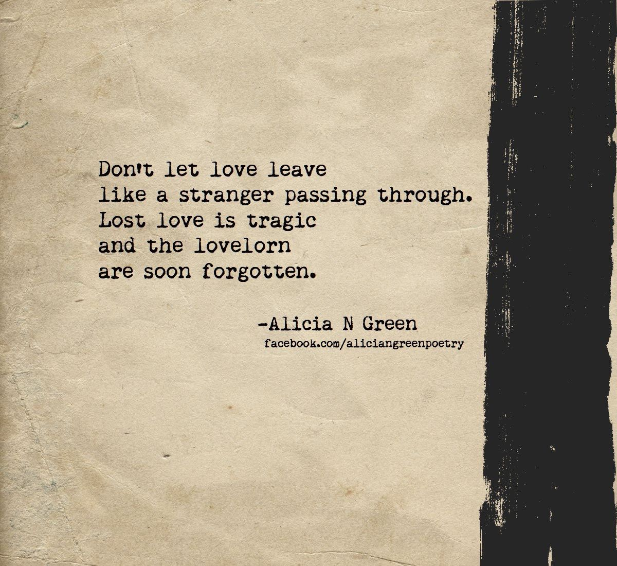 The Lovelorn Are Soon Forgotten Poem By Alicia N Green