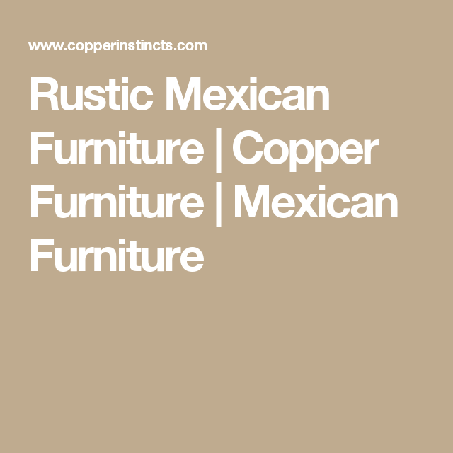 Quality Furniture Manufacturers Of Rustic Mexican Furniture And Rustic  Outdoor Furniture;