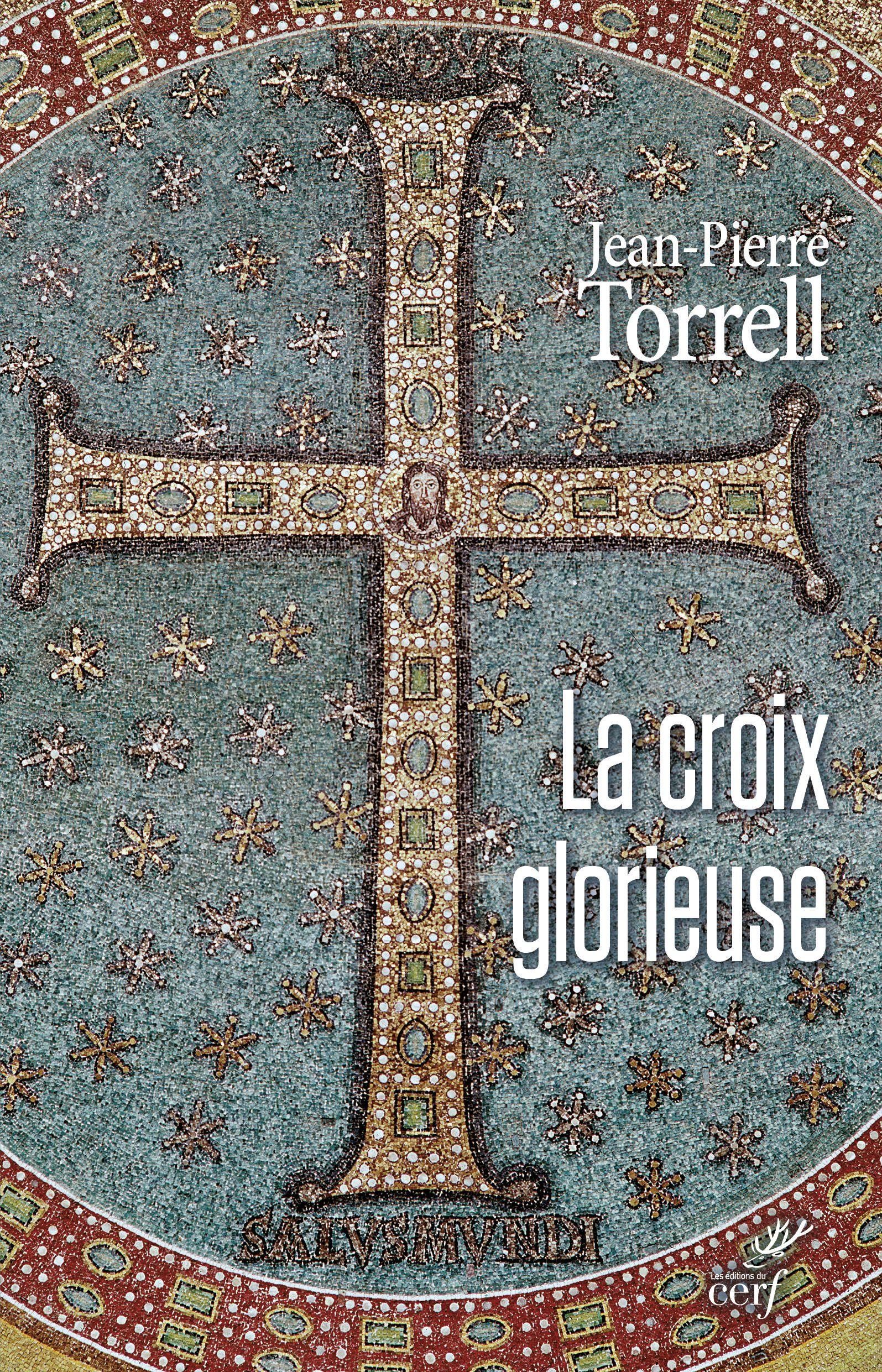 La Croix glorieuse de Jean-Pierre Torrell. http://www.editionsducerf.fr/