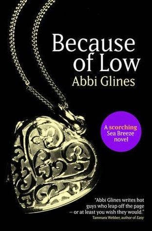 Novels On The Run Book Review Because Of Low By Abbi Glines