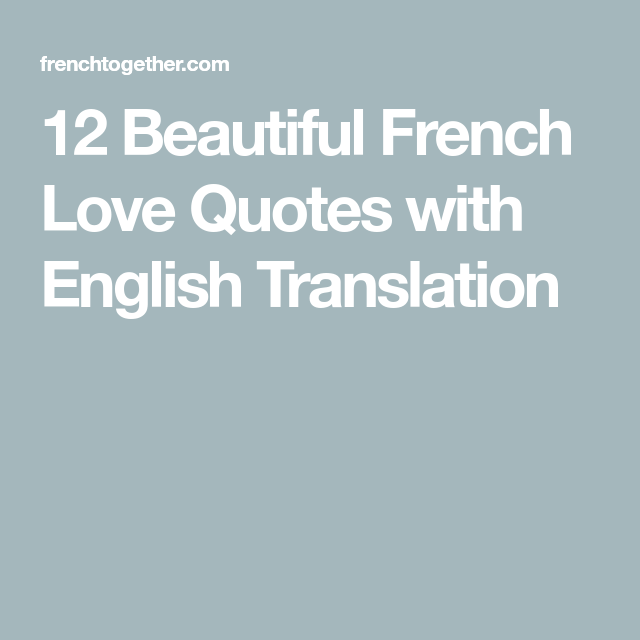 12 Beautiful French Love Quotes With Translation Frenchtogether French Love Quotes French Love Poems Best French Quotes