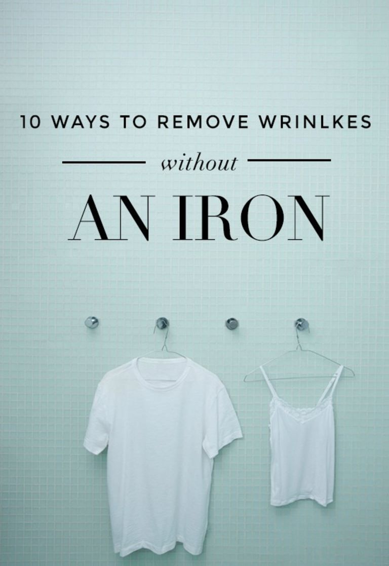 10 Ways To Remove Wrinkles Without An Iron Wrinkle Remover How