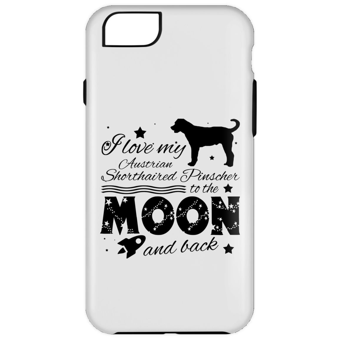 Love My Australian Shorthaired Pinscher To The Moon And Back iPhone 6 Cases