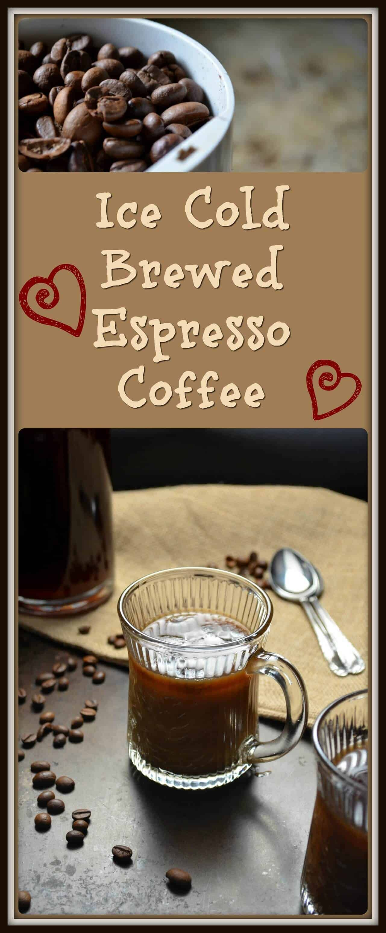 Ice cold brewed espresso coffee recipe with images