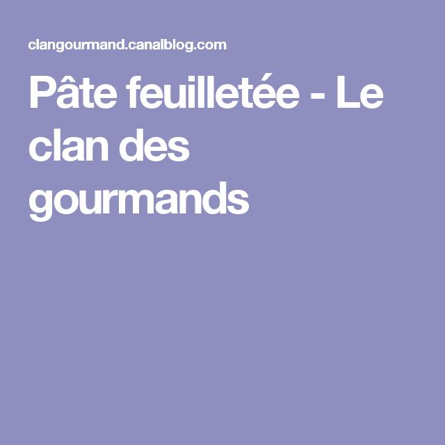 Pâte feuilletée - Le clan des gourmands