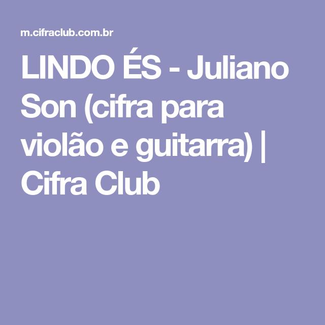 LINDO ÉS - Juliano Son (cifra para violão e guitarra