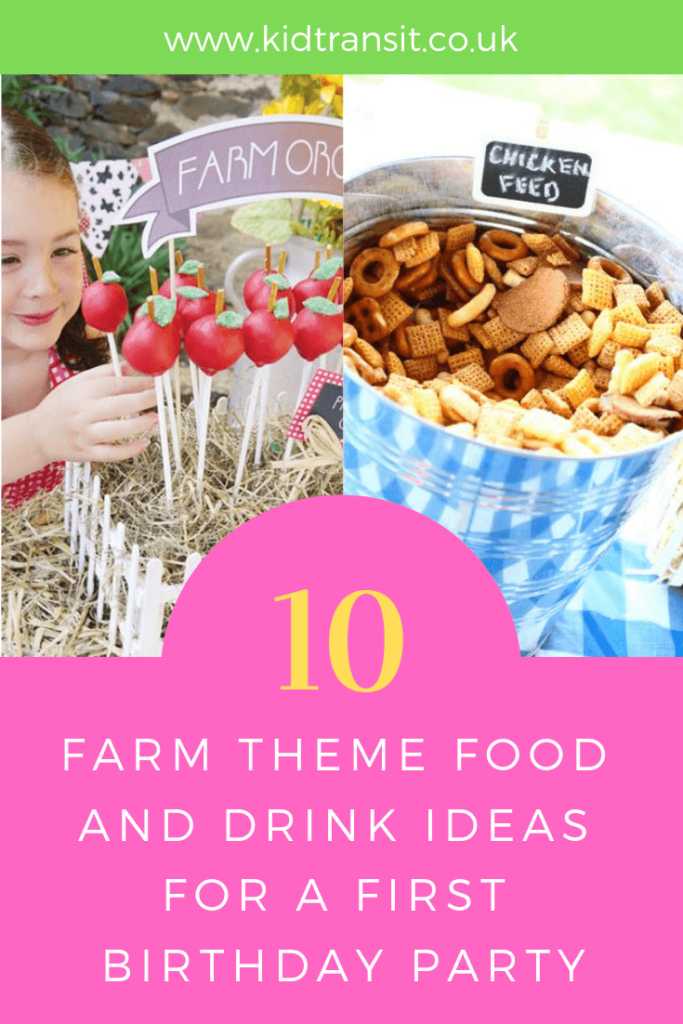 Party Food And Drink Ideas For A Farm Theme First Birthday Party Farmparty Firstbirthday Kid Farm Themed Birthday Party Farm Party Foods Birthday Party Food