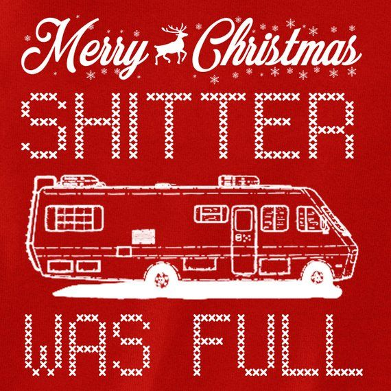 Shitter was full Cousin Eddie RV you serious clark w griswold