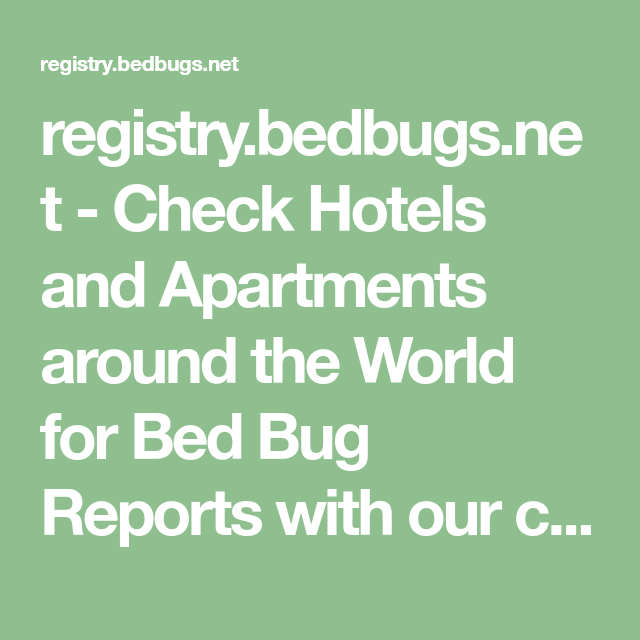 Registry Bedbugs Net Check Hotels And Apartments Around The World