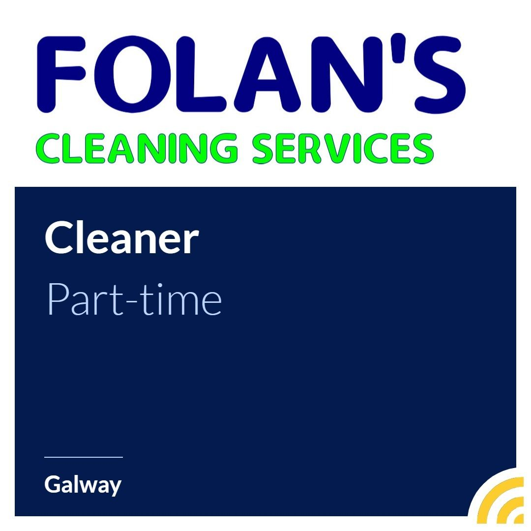 Folan Cleaning Service in Galway are now hiring a part