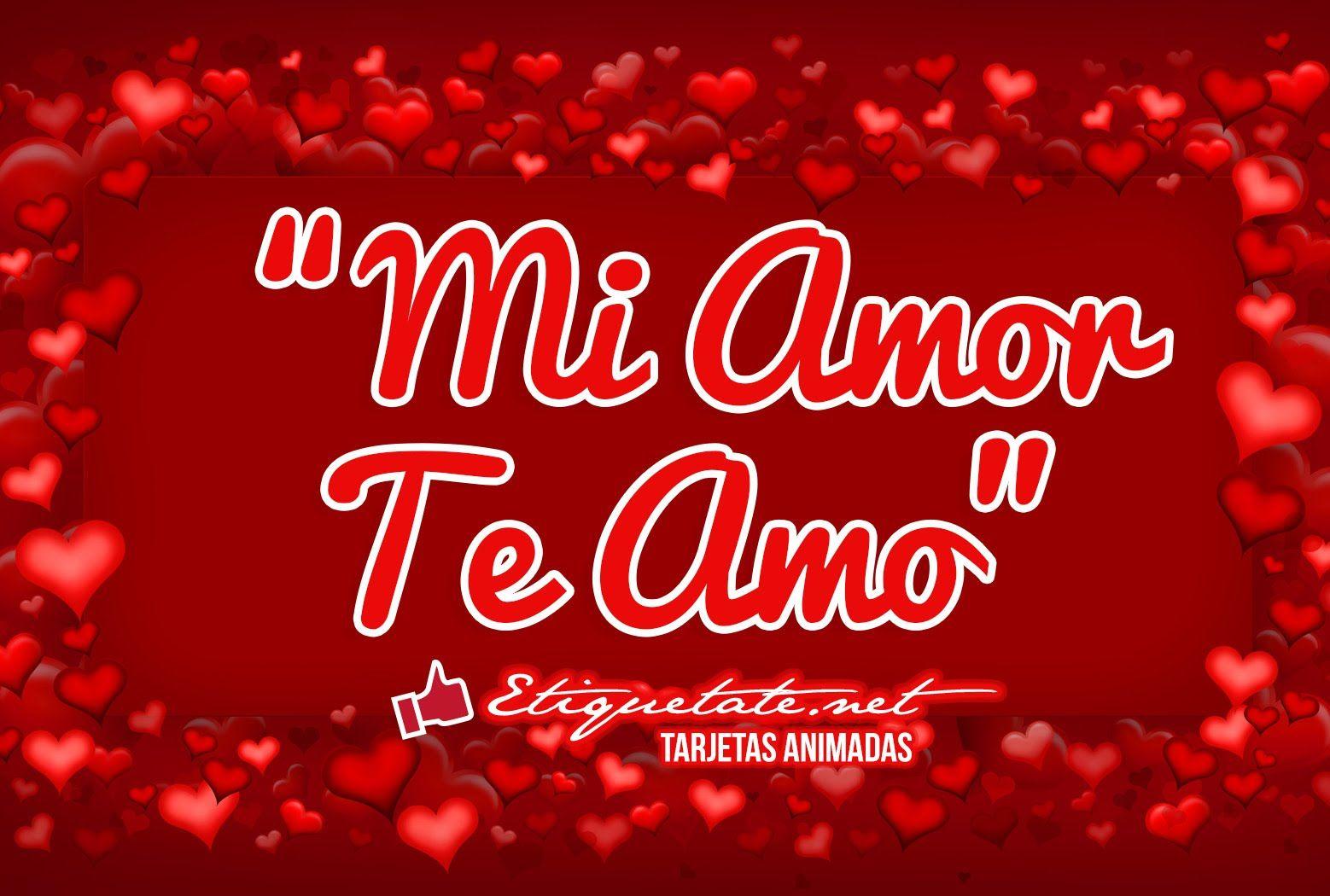 Te Amo Mi Amor Te Quiero Mucho