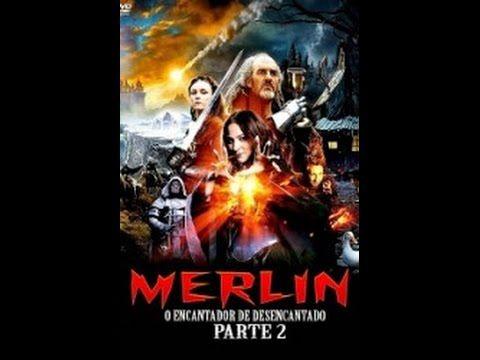 Merlin O Encantador Desencantado Parte 2 Filme Completo Dublado