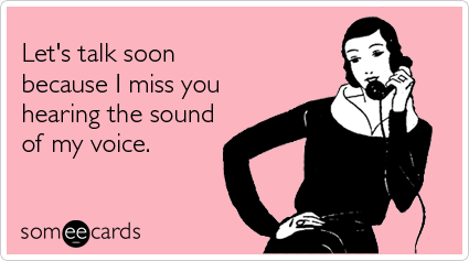 Funny Friendship Ecard Lets Talk Soon Because I Miss You Hearing