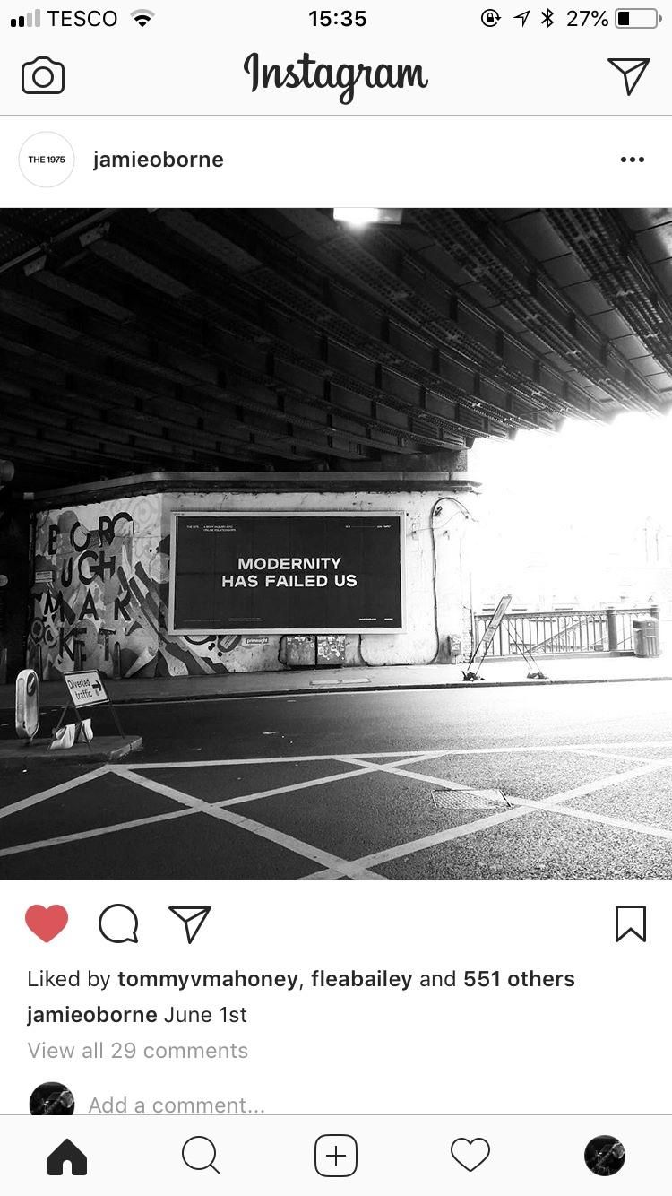 Modernity Has Failed Us Ughh Love It If We Made It By The 1975 Has Such A Powerful Message And Is A Messag The 1975 Wallpaper The 1975 Quotes The 1975 Lyrics