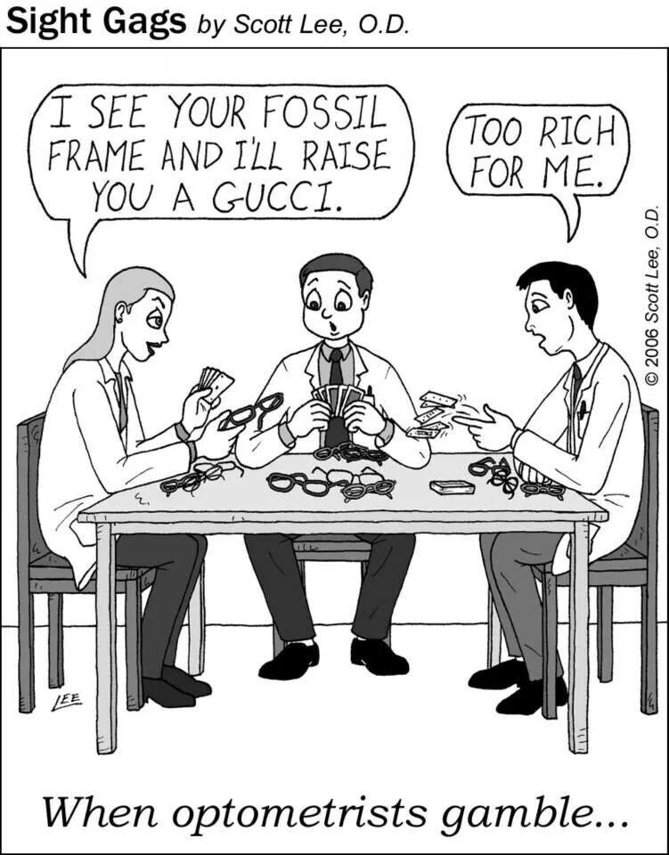 Optometrists Gambling Optometry Humor Eye Jokes Work Humor