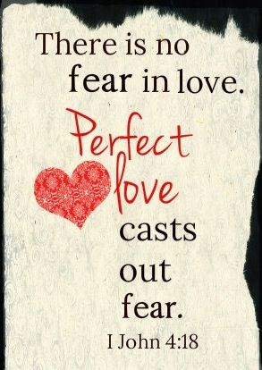 Image result for image perfect love casts out fear Bible