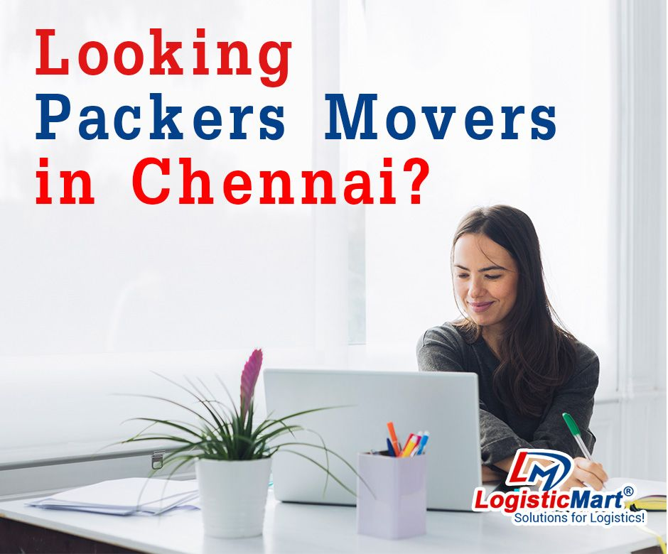 Packers and Movers in Chennai - LogisticMart