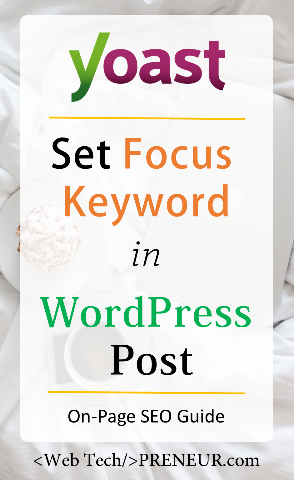 Here Is A Complete Guide To Set Focus Keyword In Wordpress Post And How To Use The Right Focus Keywords I Online Web Design Web Design Websites Web Design Tips