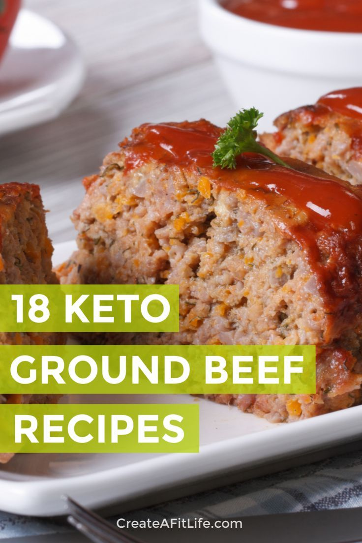 Easy Keto Ground Beef Recipes Create A Fit Life Low Carb Diet Recipes Ketogenic Diet Meal Plan Diet Recipes