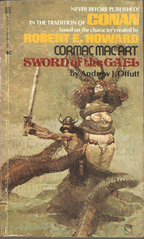 Cormac Mac Art. Sword of The Gael. by Andrew J. Offutt.