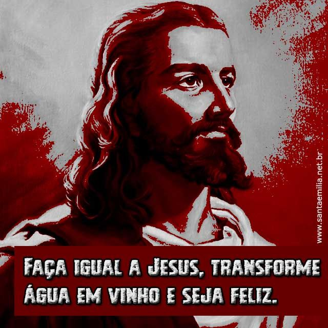 Jesus Cristo transformou água em vinho.