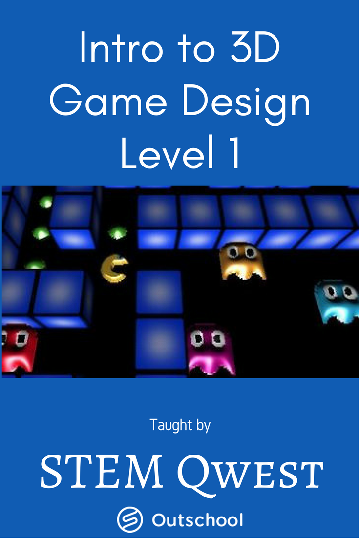 Intro to 3D Game Design Level 1 Small Online Class for