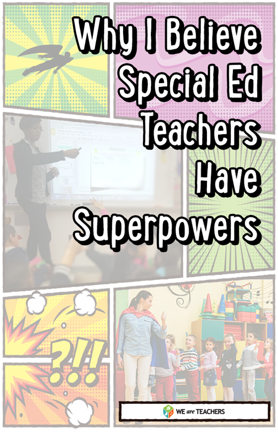 Why I Believe Special Ed Teachers Have Superpowers Weareteachers Special Ed Teacher Preschool Special Education Teacher Superpower