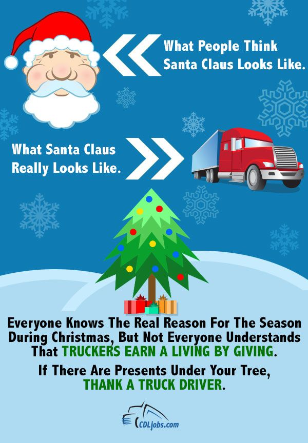 Truck Drivers Are The Real Santa Claus CDLjobs Please feel - trailer driver resume