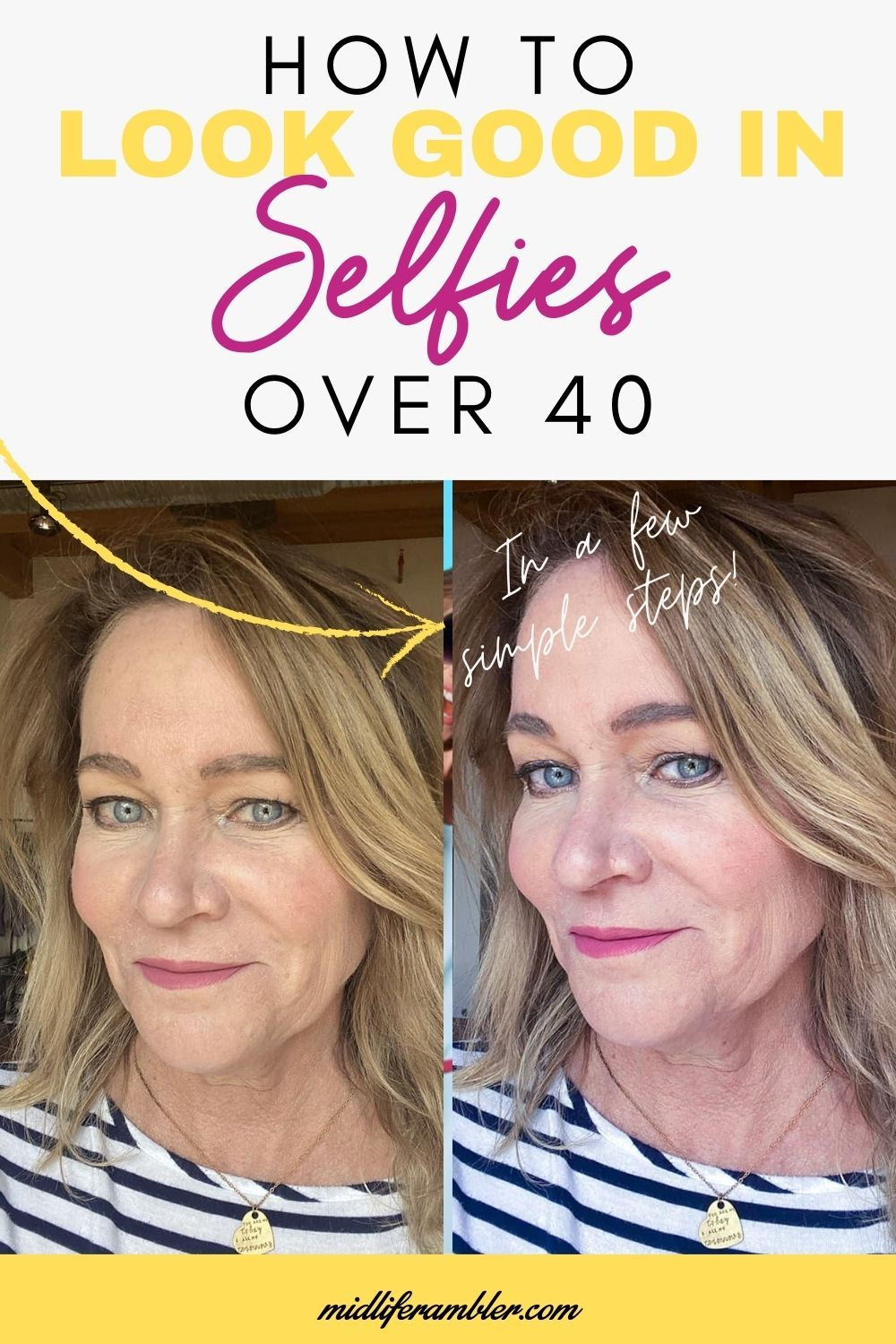 How To Take A Good Selfie Over 40 Selfie Tips How To Look Better Taking Good Selfies
