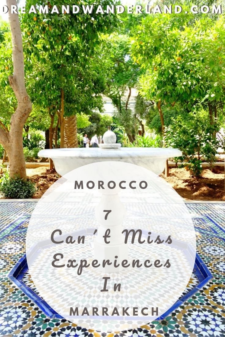 Morocco – 7 Unforgettable Experiences In Marrakech – Dream and Wanderland