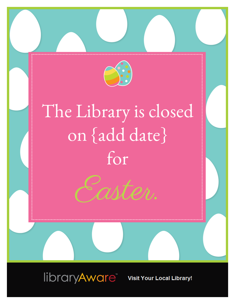 We Just Added A Ready To Go Closed For Easter Flyer LibraryAware Libraries Life Got Real Easy