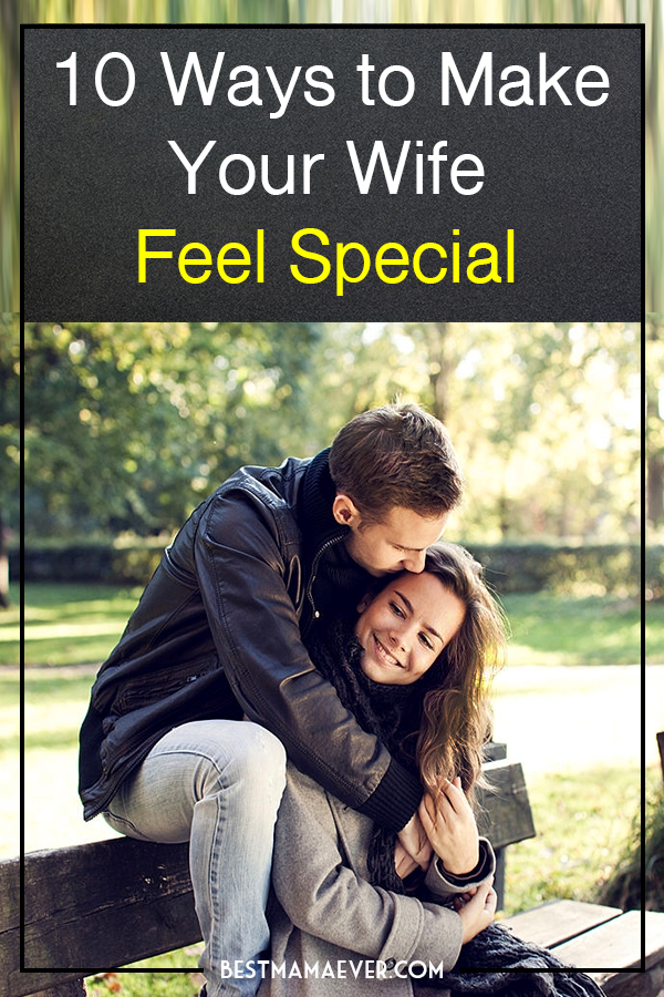 How to Make Your Wife Feel Special: 10 Effective Ways