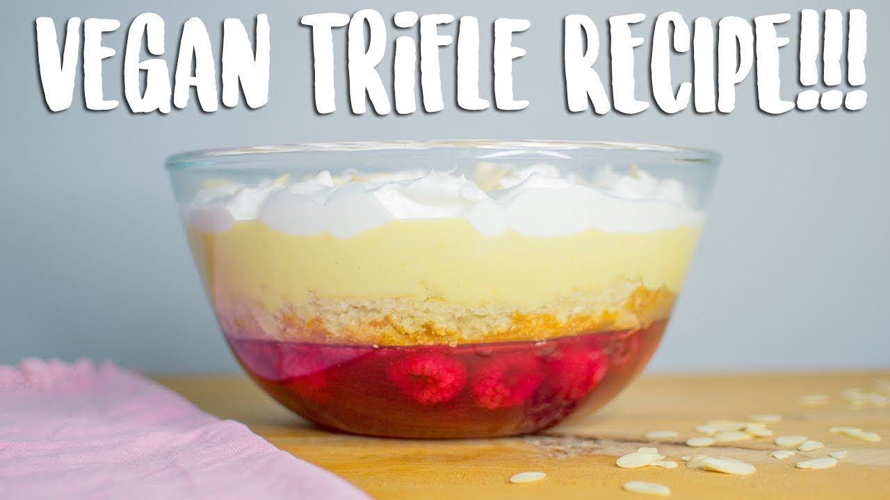 HOW TO MAKE THE MOST AMAZING VEGAN TRIFLE!!
