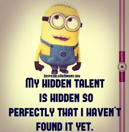My Hidden Talent Is Minion Quotes Laughing Quotes Funny Funny Quotes Funny Minion Quotes