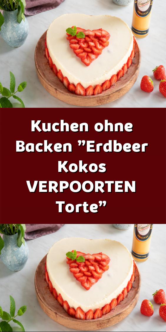 Kuchen Ohne Backen Erdbeer Kokos Verpoorten Torte In 2020 Kuchen Ohne Backen Backen Kuchen