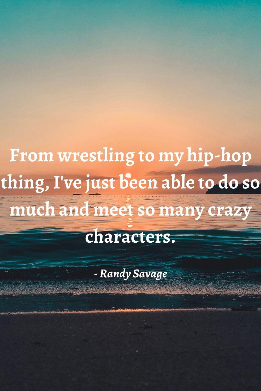 Macho Man Randy Savage Funny Quotes In 2020 Macho Man Randy Savage Quotes Savage Quotes Macho Man Randy Savage