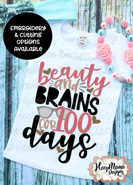 Beauty And Brains For 100 Days - Embroidery and Cutting Option - HoopMama