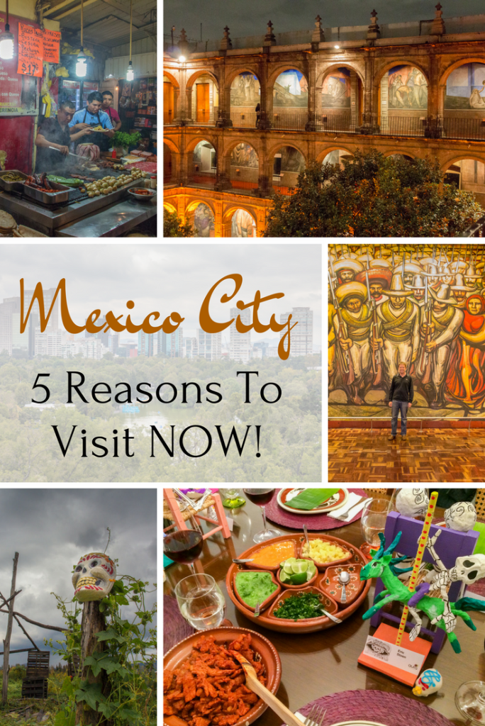 Mexico City: Why You Want To Go There