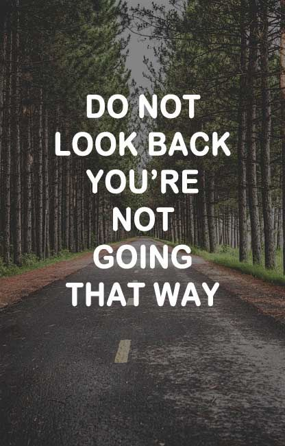 Don't look back | Inspiration ...