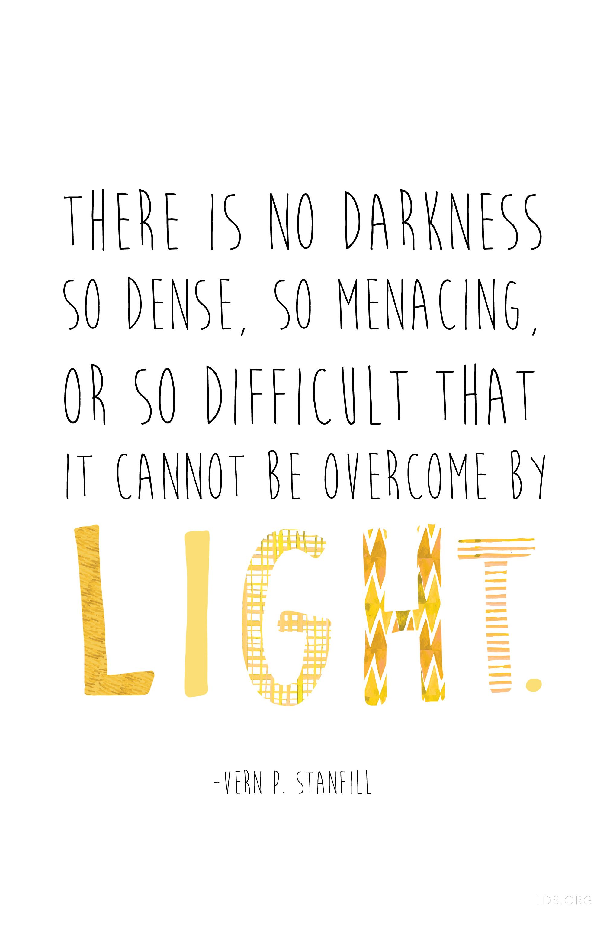 there is no darkness so dense so menacing or so