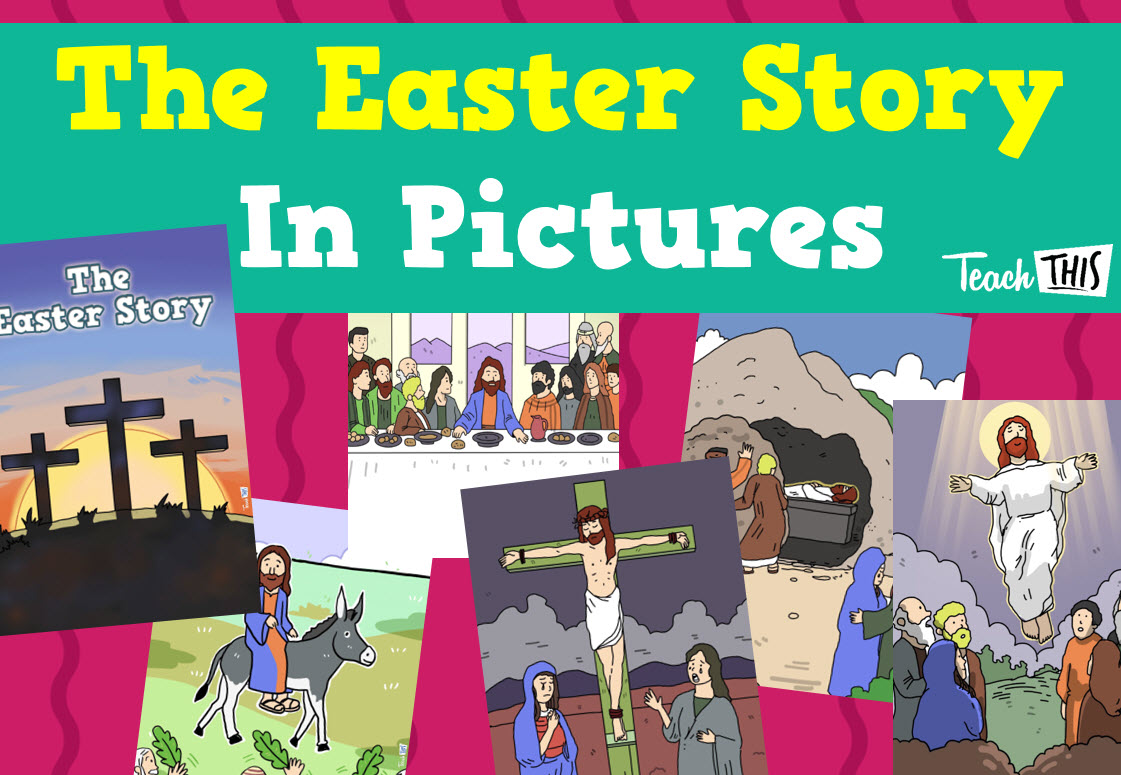 The Easter Story In Pictures