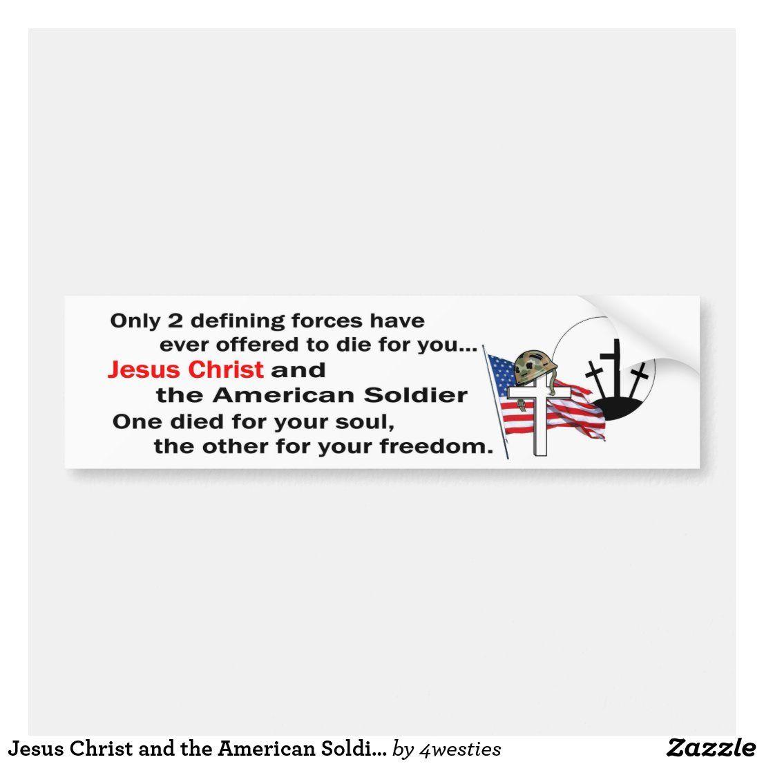 Jesus Christ And The American Soldier 2nd Version Bumper Sticker Zazzle Com Bumper Stickers American Soldiers Jesus Christ [ 1106 x 1106 Pixel ]