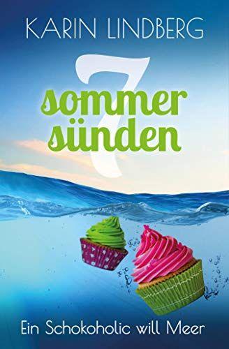 Ein Schokoholic will Meer: Liebesroman (Sieben Sommers¨¹nden 6)