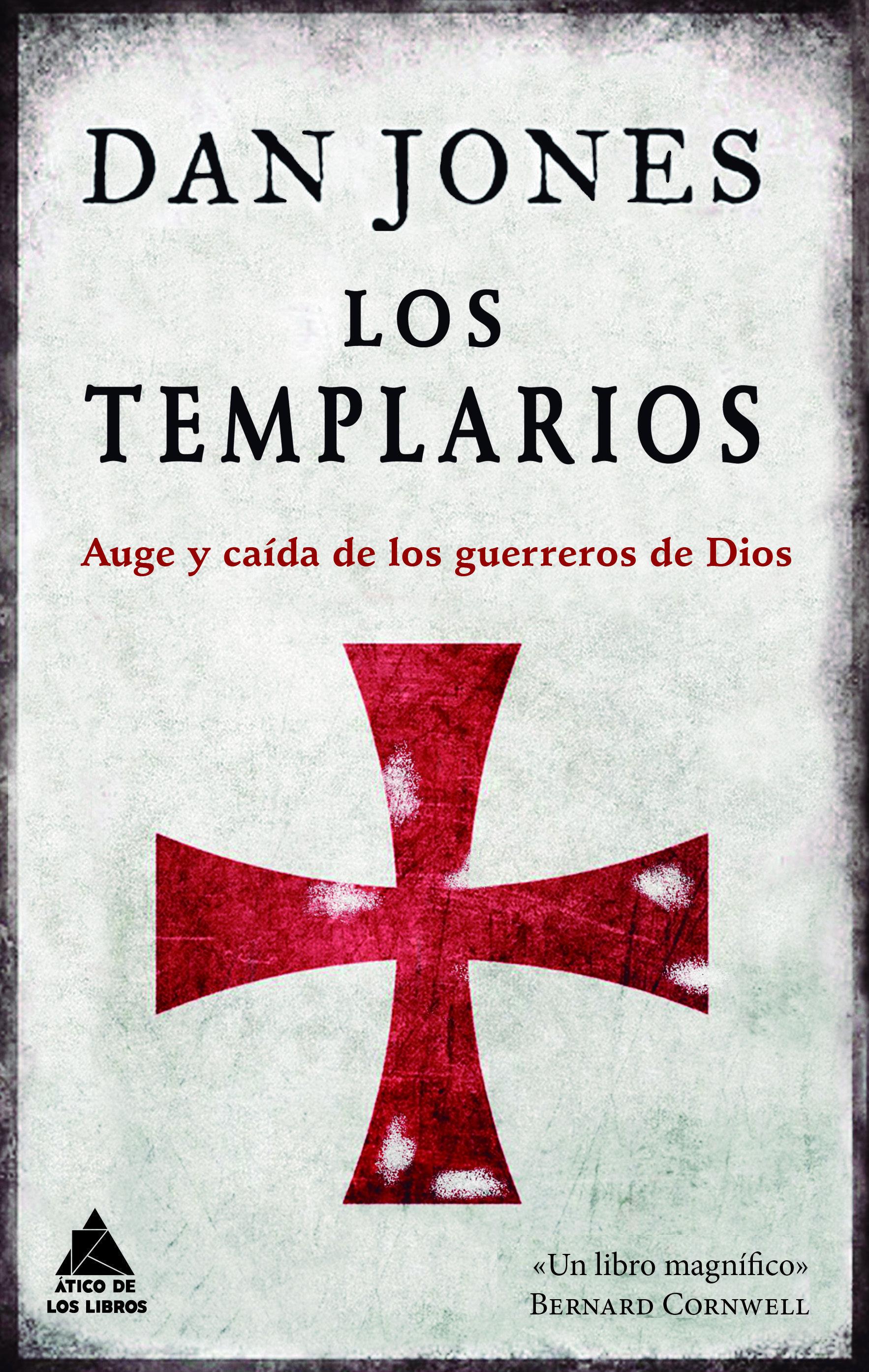 Los Templarios Auge Y Caída De Los Guerreros De Dios Dan Jones Aborda La Trepidante Historia De La Orden Del Orden Del Temple Templarios Libros Historicos