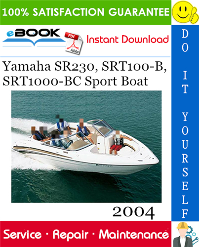 2004 Yamaha SR230, SRT100-B, SRT1000-BC Sport Boat Service Repair Manual. COMPLETE Service Repair Manual for the Yamaha SR230, SRT100-B, SRT1000-BC Sport Boat. Production model years 2004. It covers every single detail on your car. It contains deep information about maintaining, assembly, disassembly and servicing your Yamaha SR230, SRT100-B, SRT1000-BC Sport Boat.  The Service Manual contains detailed information, has specs, diagrams, and actual real photo illustrations, and schemes