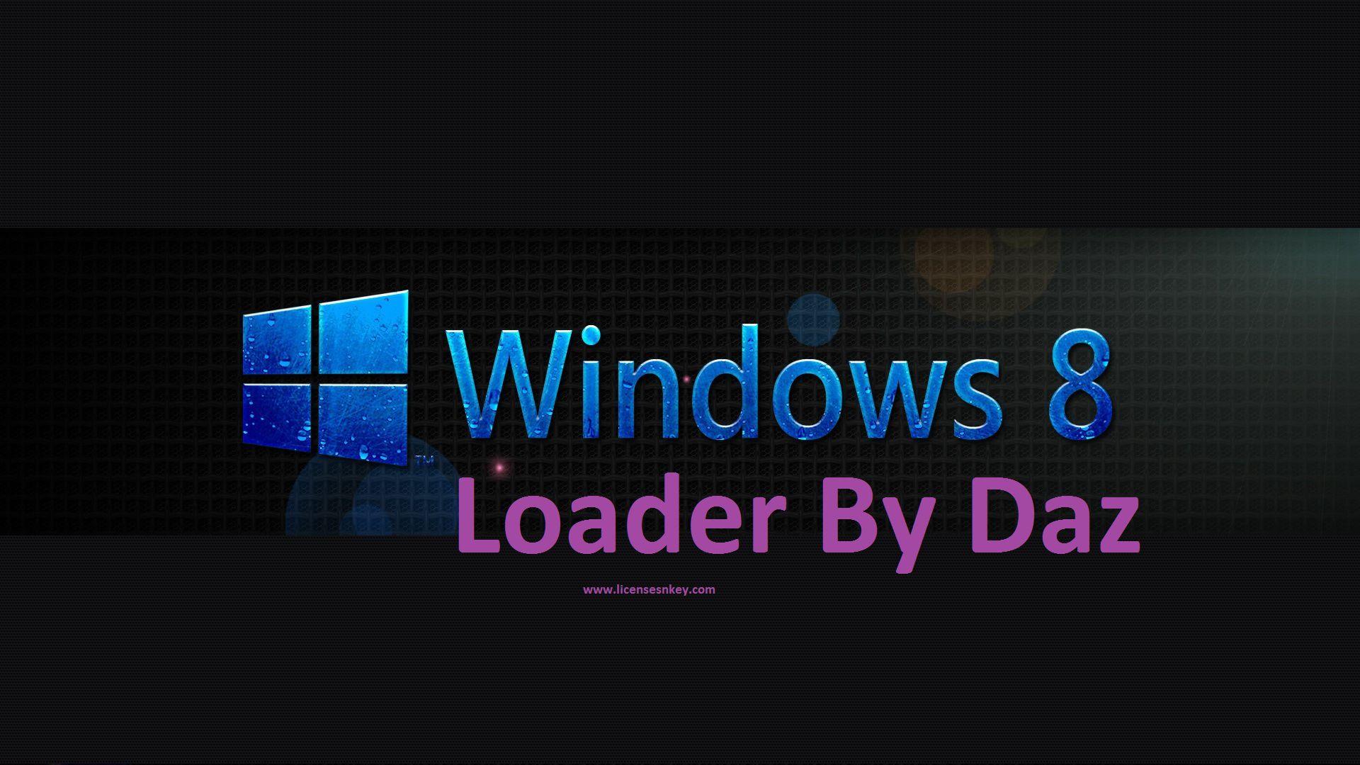 windows 8 loader by daz latest version free download crack windows 8 loader by daz latest version free download