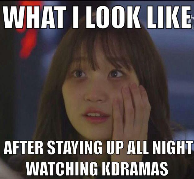 What I Look Like After Watching Korean Dramas All Night Korean Drama Funny Memes Kdrama Memes Kdrama Funny Drama Memes