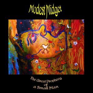 Modest Midget - The Great Prophecy of a Small Man