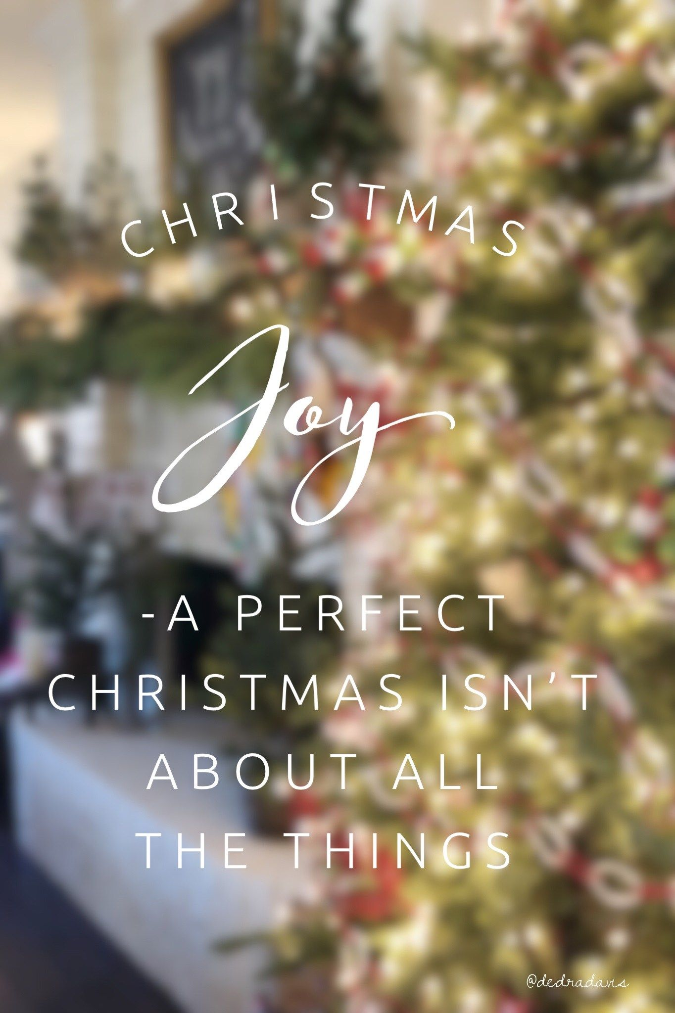 Christmas Joy-A Perfect Christmas Isn't About All the Things - dedra davis writes